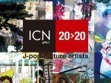 "ICN gallery: ""20>20"" J-pop-cultureartists"