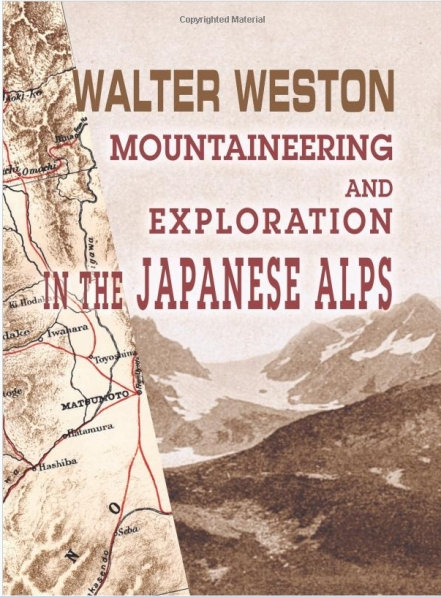 Mountaineering and Exploration in the Japanese Alps by Walter Weston
