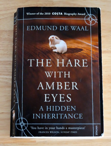 The Hare with Amber Eyes by Edmund de Waal