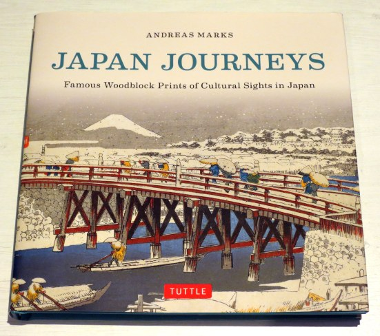 Japan Journeys – Famous Woodblock Prints of Cultural Sights in Japan by Andreas Marks